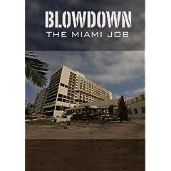 Blowdown: the Miami Job