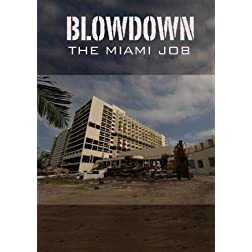 Blowdown: the Miami Job