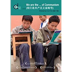 We Are the... of Communism (Wo Men Shi Gong Chan Zhu Yi Sheng Lue) (Institutional Use)