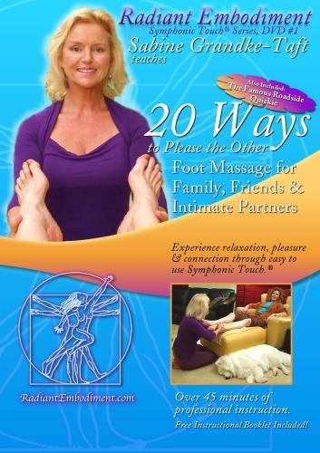 20 Ways to Please the Other: Foot Massage for Family, Friends & Intimate Partners