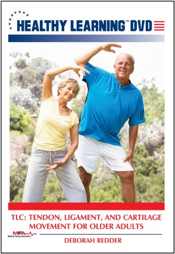 TLC: Tendon, Ligament, and Cartilage Movement for Older Adults