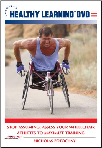 Stop Assuming: Assess Your Wheelchair Athletes to Maximize Training