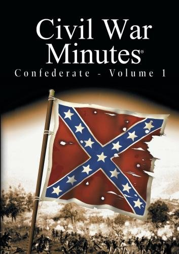 Civil War Minutes - Confederate Volume 1