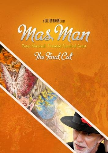 Mas Man Peter Minshall (The Final Cut)