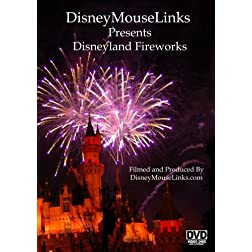 DisneyMouseLinks Presents - Disneyland Fireworks