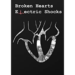 Broken Hearts, Electric Shocks