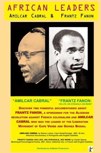 African Leaders: Amilcar Cabral & Frantz Fanon
