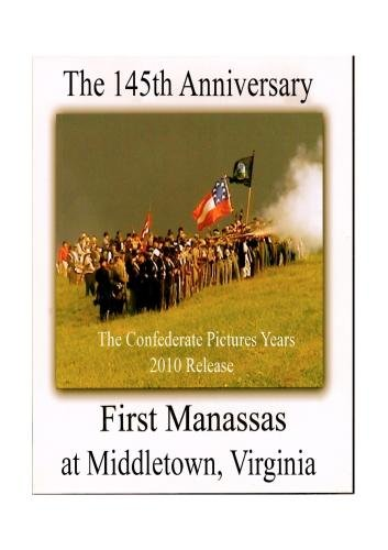 145th First Manassas at Middletown, Virginia - The Confederate Pictures Years