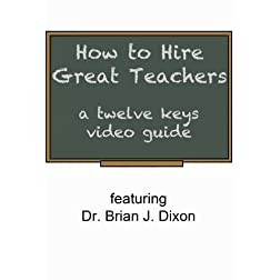 Hiring Great Teachers: 12 Keys video guide