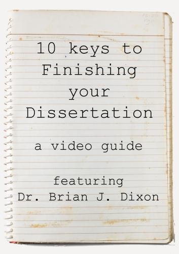 Finishing your Dissertation: 10 keys video guide