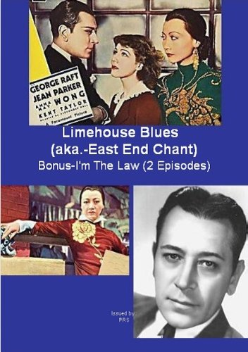 George Raft in Limehouse Blues (aka.- East End Chant ) / Bonus- I'm The Law (2 Episodes)
