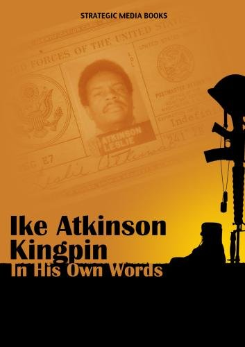 Ike Atkinson, Kingpin, In his Own Words