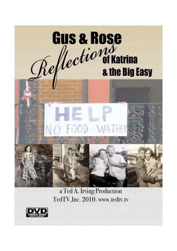 Gus & Rose: Reflections of Katrina & the Big Easy