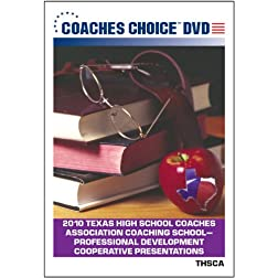 2010 Texas High School Coaches Association Coaching School Professional Development Cooperative Presentations