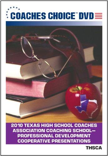 2010 Texas High School Coaches Association Coaching School Professional Development Cooperative Presentations