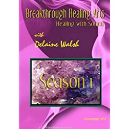 Breakthrough Healing Arts Season 1 &quot;Healing With Sound&quot;