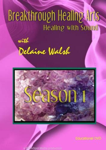"Breakthrough Healing Arts Season 1 ""Healing With Sound"""