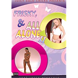 FRISKY & ALL ALONE 2