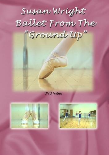 "Ballet From The ""Ground Up"" Instructional"