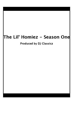 The Lil' Homiez - Season One