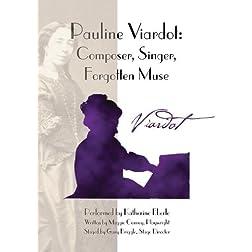 Pauline Viardot: Composer, Singer, Forgotten Muse