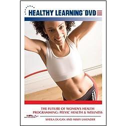 The Future of Women's Health Programming: Pelvic Health & Wellness