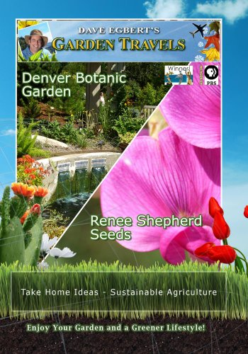 Garden Travels Denver Botanic Garden Renee Shepherd Seeds