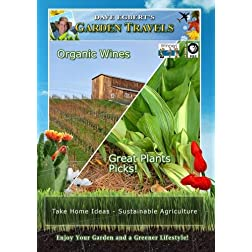 Garden Travels Organic Wines Great Plants Picks!