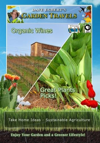 Garden Travels Organic Wines Great Plants Picks!