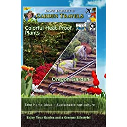 Garden Travels Colorful Heat-Proof Plants Oregon Garden