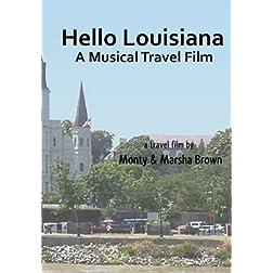 Hello Louisiana A Musical Travel Film