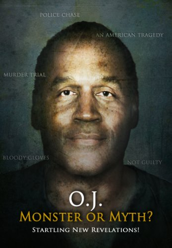 O.J. Monster Or Myth