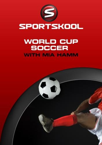 SPORTSKOOL - World Cup Soccer with Mia Hamm