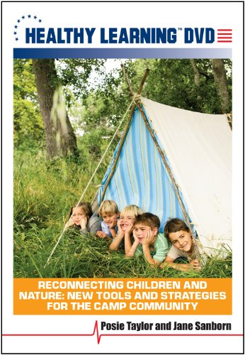 Reconnecting Children and Nature: New Tools and Strategies for the Camp Community