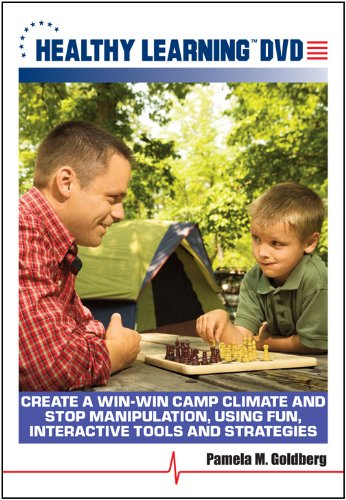 Create a Win-Win Camp Climate and Stop Manipulation, Using Fun, Interactive Tools and Strategies