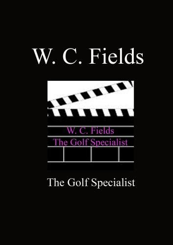 Golf Specialist - W. C. Fields