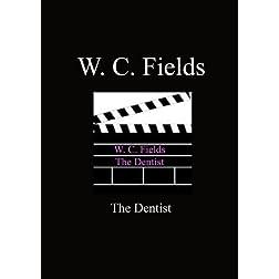 Dentist - W.C. Fields