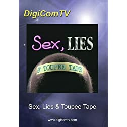 Sex, Lies and Toupee Tape