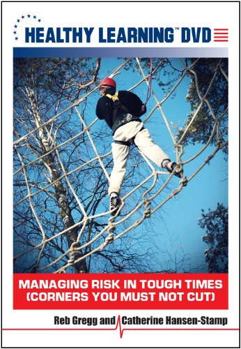 Managing Risk in Tough Times Corners You Must Not Cut