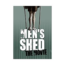 Men's Shed, The Movie
