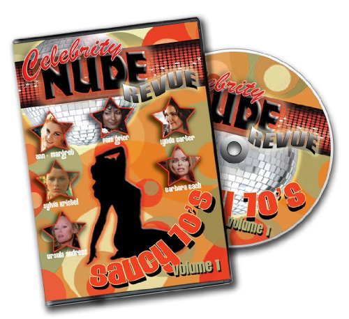 Celebrity Nude Revue, The Saucy 70's, Volume 1