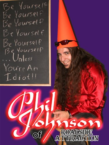 Be Yourself...Unless You're An Idiot