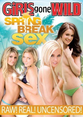 Girls Gone Wild: Spring Break Sex