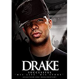 Drake - Successful: Unauthorized Documentary
