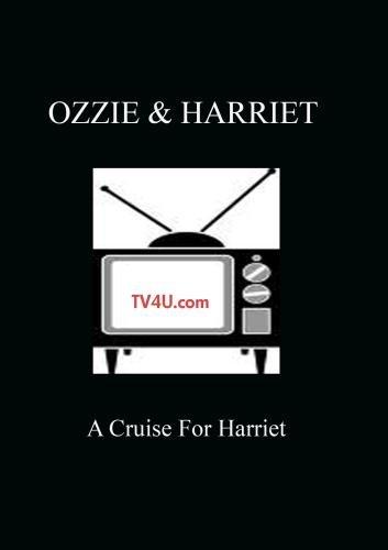 Ozzie & Harriet - A Cruise For Harriet