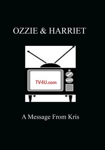 Ozzie & Harriet - A Message From Kris