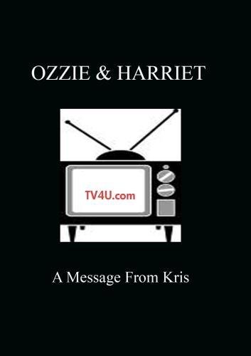 Ozzie & Harriet - A Message From Kris