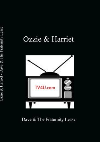 Ozzie & Harriet - Dave & The Fraternity Lease