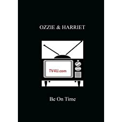 Ozzie & Harriet - Be On Time