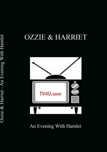 Ozzie & Harriet - An Evening With Hamlet